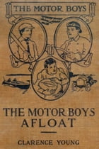 The Motor Boys Afloat by Clarence Young