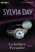 Geliebter Fremder: Roman by Sylvia Day