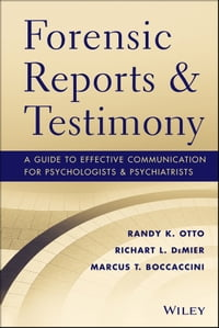 Forensic Reports and Testimony: A Guide to Effective Communication for Psychologists and…