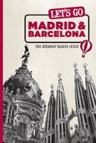 Let's Go Madrid & Barcelona: The Student Travel Guide by Harvard Student Agencies, Inc.