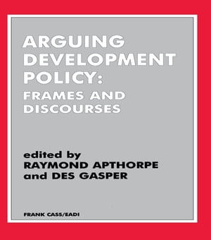 Arguing Development Policy Frames and Discourses