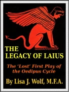The Legacy of Laius by Lisa J. Wolf