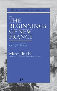The Beginnings of New France 1524-1663