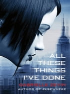 All These Things I've Done: A Novel by Gabrielle Zevin