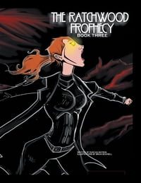 The Ratchwood Prophecy: Book Three