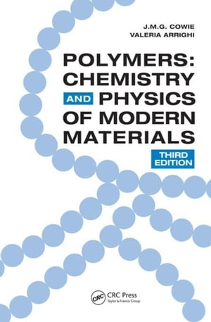 Polymers: Chemistry and Physics of Modern Materials,  Third Edition
