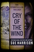 Cry of the Wind by Sue Harrison