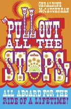Pull Out All the Stops by Geraldine McCaughrean
