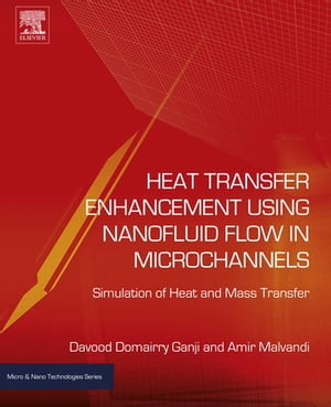 Heat Transfer Enhancement Using Nanofluid Flow in Microchannels Simulation of Heat and Mass Transfer