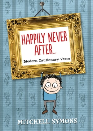 Happily Never After Modern Cautionary Tales