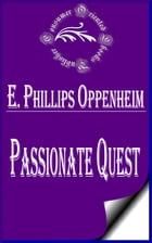 Passionate Quest by E. Phillips Oppenheim