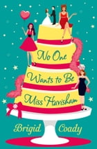 No One Wants to Be Miss Havisham by Brigid Coady