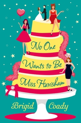 Book No One Wants to Be Miss Havisham by Brigid Coady