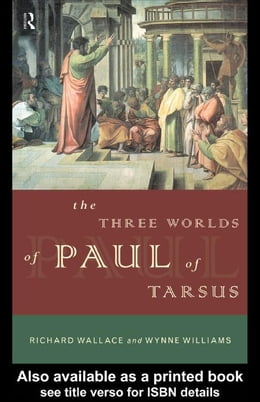 Book The Three Worlds of Paul of Tarsus by Wallace, Richard