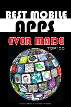 Best Mobile Apps Ever Made Top 100 by alex trostanetskiy