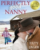 Perfectly Good Nanny by Paty Jager