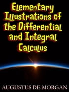 Elementary Illustrations of the Differential and Integral Calculus (Illustrated) by Augustus De Morgan