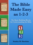 The Bible Made Easy as 1-2-3
