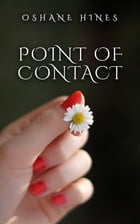 Point Of Contact by Oshane Hines