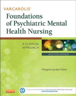 Varcarolis' Foundations of Psychiatric Mental Health Nursing A Clinical Approach