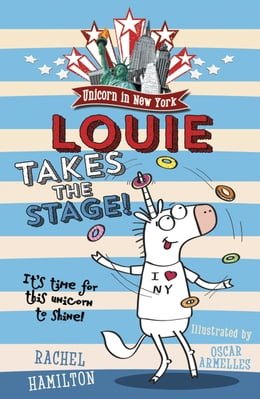 Book Unicorn in New York: Louie Takes the Stage! by Rachel Hamilton
