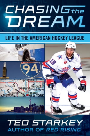 Chasing the Dream Life in the American Hockey League
