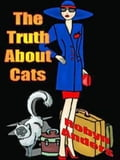 The Truth about Cats d023d857-1b86-4e82-81fe-f9e581716bb5