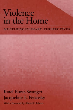 Violence in the Home Multidisciplinary Perspectives