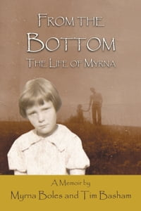 From the Bottom: The Life of Myrna