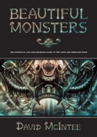 Beautiful Monsters: The Unofficial and Unauthorised Guide to Aliens and Predator by David McIntee