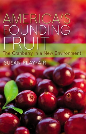 America's Founding Fruit The Cranberry in a New Environment