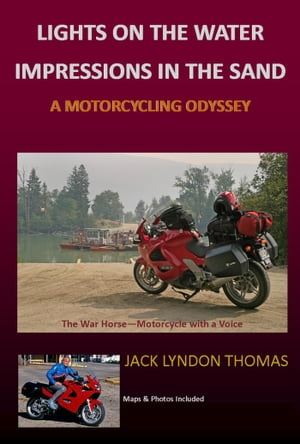 Lights on the Water/Impressions in the Sand: A Motorcycling Odyssey by Jack Lyndon Thomas