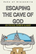 Escaping the Cave of God: An Unusual Tafsir of Al-Kahf by Zeko of Alexandria