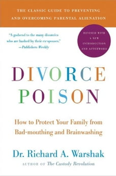 Divorce Poison New and Updated Edition: How to Protect Your Family from Bad-mouthing and…