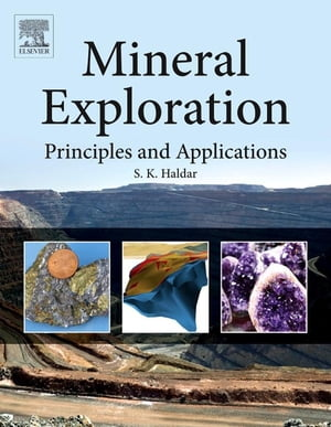 Mineral Exploration Principles and Applications
