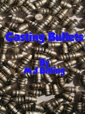 Casting Bullets A guide on how to