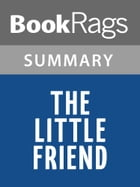 The Little Friend by Donna Tartt l Summary & Study Guide by BookRags