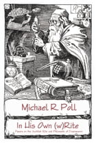 In His Own (w)Rite by Michael R. Poll