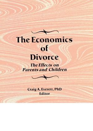 The Economics of Divorce The Effects on Parents and Children