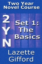 Two Year Novel Course: Set 1 (Basics) by Lazette Gifford