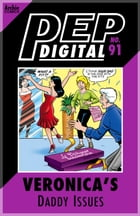 Pep Digital Vol. 091: Veronica's Daddy Issues by Archie Superstars