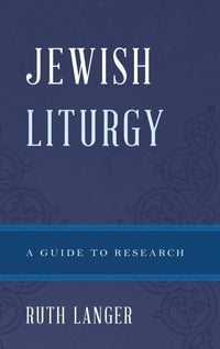 Jewish Liturgy: A Guide to Research