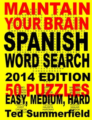 Maintain Your Brain Spanish Word Search Puzzles 2014 Edition