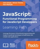 JavaScript: Functional Programming for JavaScript Developers by Ved Antani