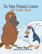 The Fairy Penguin's Lesson and Other Tales