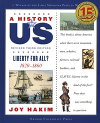 A History of US: Liberty for All?: 1820-1860