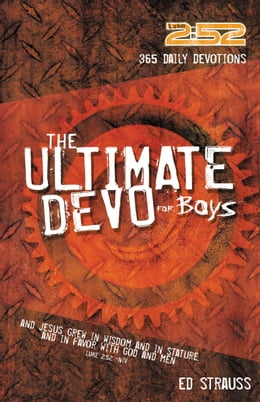 Book The 2:52 Ultimate Devo for Boys: 365 Devos to Make You Stronger, Smarter, Deeper, and Cooler by Ed Strauss