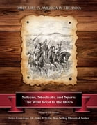 Saloons, Shootouts, and Spurs: The Wild West In the 1800's by Kenneth McIntosh