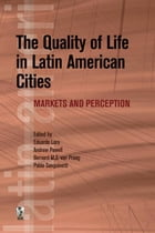 The Quality Of Life In Latin American Cities: Markets And Perception by Lora Eduardo; Powell Andrew; van Praag Bernard M.S.; Sanguinetti Pablo