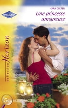 Une princesse amoureuse (Harlequin Horizon) by Cara Colter